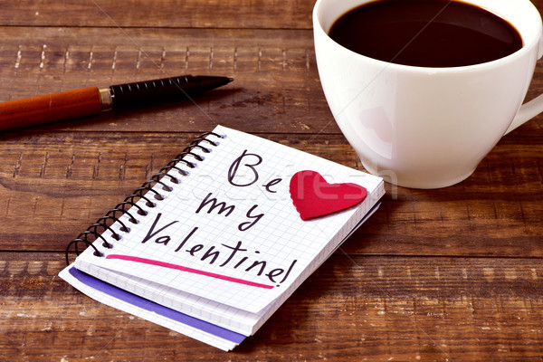 coffee and text be my valentine in a notebook Stock photo © nito