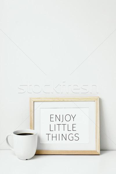 Café texto desfrutar pequeno coisas quadro Foto stock © nito
