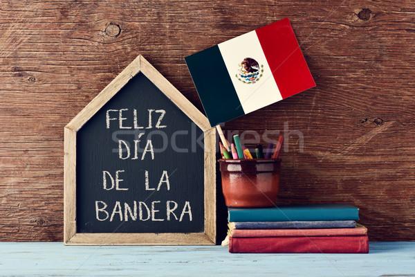 Feliz Dia de la Bandera, Happy Flag Day of Mexico Stock photo © nito