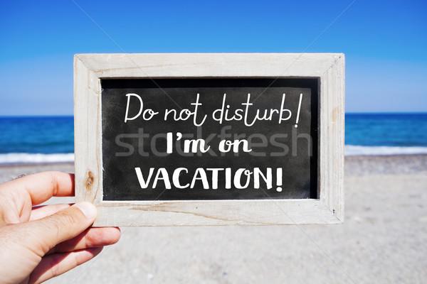 text do not disturb I am on vacation Stock photo © nito