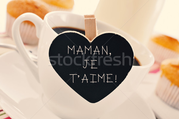 Stock photo: breakfast and text maman je t aime, I love you mom in french