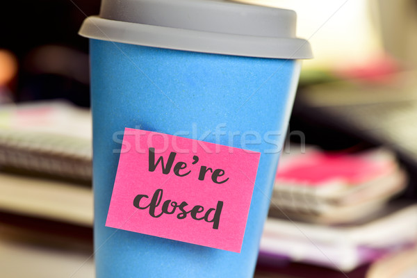 text we are closed for in a mug Stock photo © nito