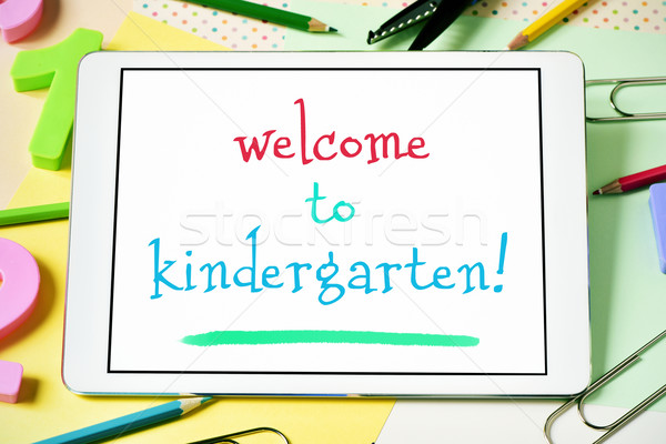 text welcome to kindergarten in a tablet Stock photo © nito