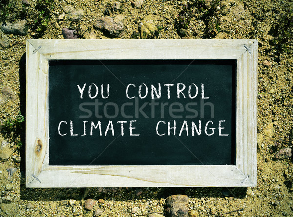 chalkboard with the text you control climate change Stock photo © nito