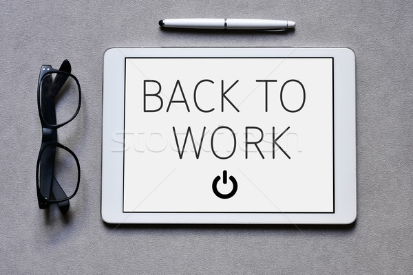 text back to work in a tablet computer Stock photo © nito