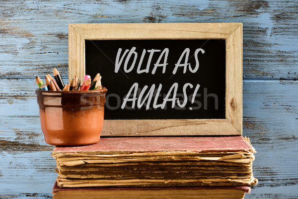 text volta as aulas, back to school in portuguese Stock photo © nito