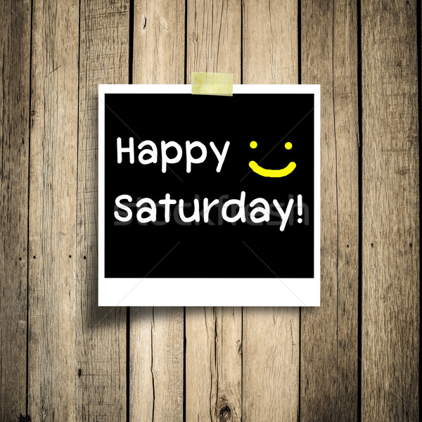 Happy Saturday on grunge wooden background with copy space Stock photo © nuiiko