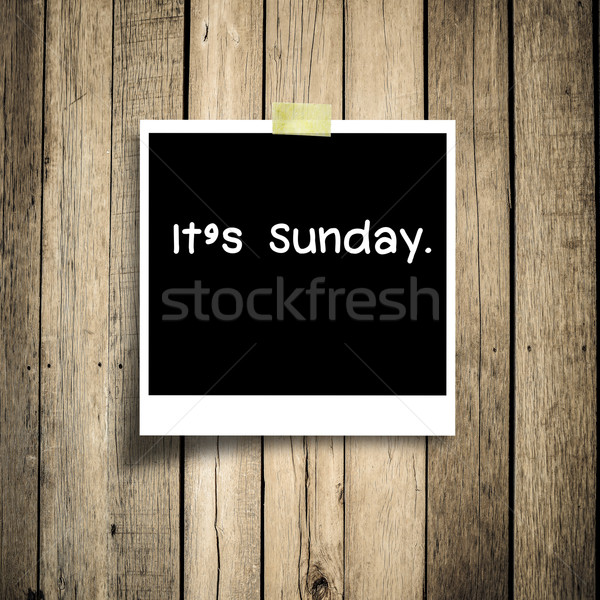 It's Sunday on grunge wooden background with copy space Stock photo © nuiiko