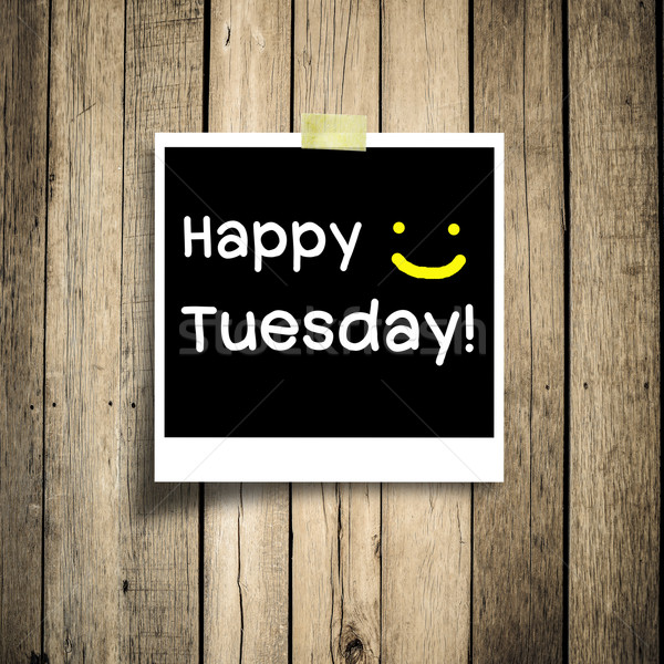 Happy Tuesday on grunge wooden background with copy space Stock photo © nuiiko