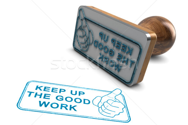 Employee Or Student Motivation. Keep Up The Good Work, Great Job Stock photo © olivier_le_moal