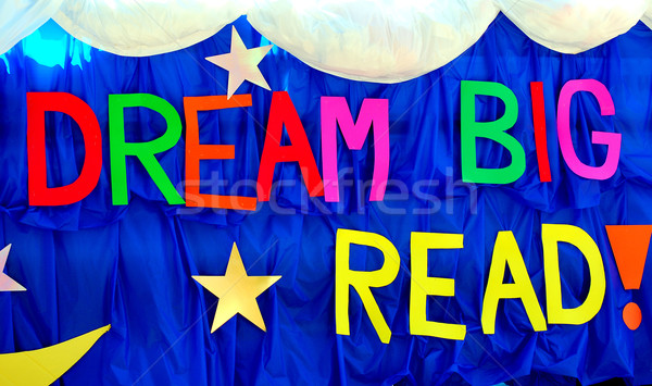 Dream big read banner. Stock photo © oscarcwilliams