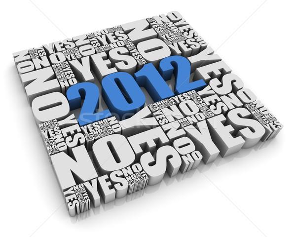 Dilema 2012 texto 3d sim não palavras Foto stock © OutStyle
