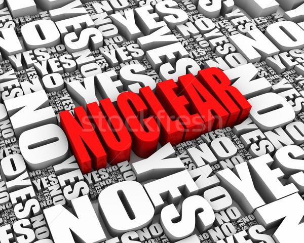 Nükleer ikilem 3d metin evet sözler Stok fotoğraf © OutStyle