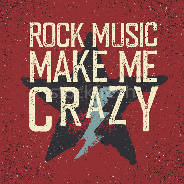 'Rock music make me crazy'. Star and lightning. Grunge design te Stock photo © pashabo