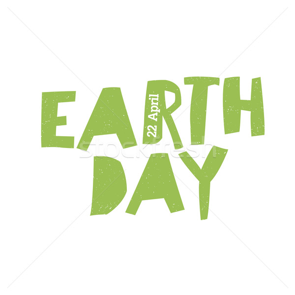 Earth Day Logo. 22 April text. Grunge texture in separate layer. Stock photo © pashabo