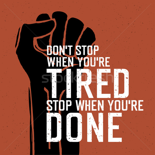 Motivational poster with lettering 'Don`t stop when you`re tired Stock photo © pashabo