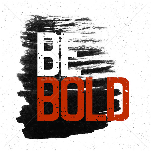 Motivational poster with lettering 'Be Bold'. On white paper tex Stock photo © pashabo