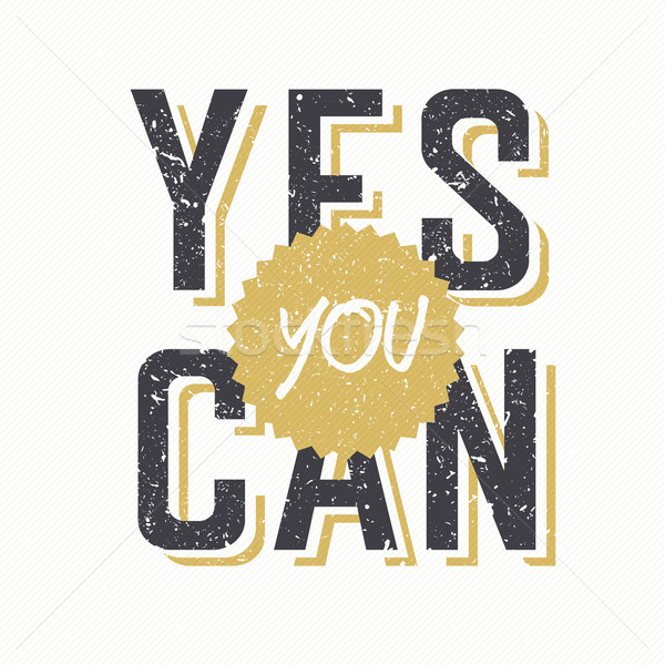 Retro Styled Textured Phrase 'Yes You Can' Stock photo © pashabo