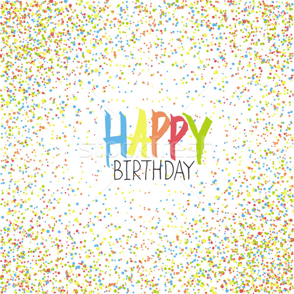 Happy Birthday Greeting On Colorful Chaotic Dots Background.  Stock photo © pashabo