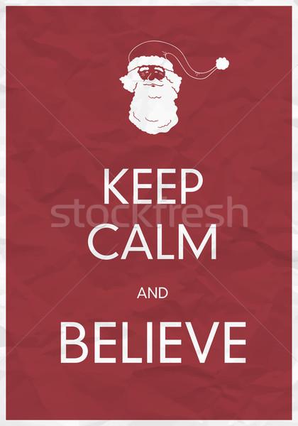 Keep Calm And Believe Stock photo © pashabo