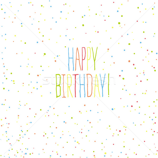 Happy birthday card. Chaotic colorful dots background Stock photo © pashabo