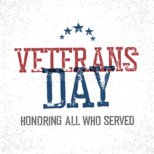 Veterans day. Honoring all who served. Typographic design in vin Stock photo © pashabo