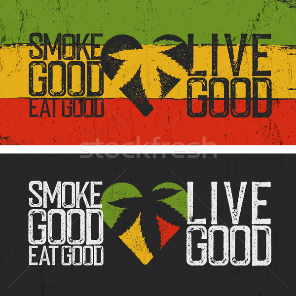 Set of two rastafarian quotes. Smoke good, Eat good, Live good.  Stock photo © pashabo