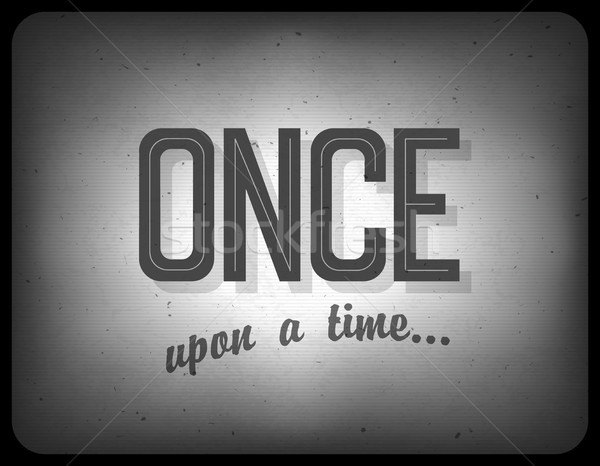 Old cinema phrase (once upon a time), vector, EPS10 Stock photo © pashabo