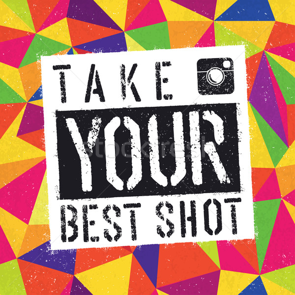 Take You Best Shot poster. With colorful abstract textured backg Stock photo © pashabo