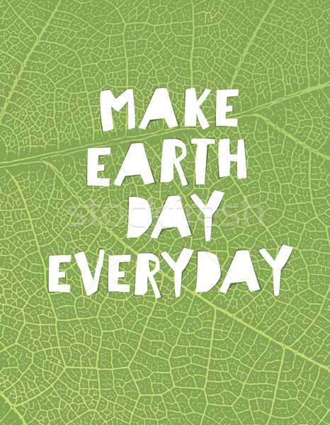 Nature background with 'Make Earth day everyday' motivational qu Stock photo © pashabo