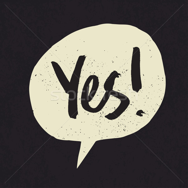 Yes sign in speech bubble. Grunge styled Stock photo © pashabo