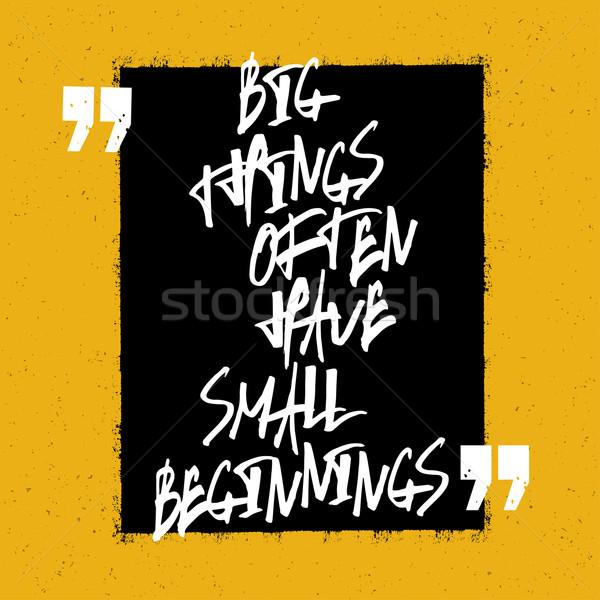 Motivazionale citare grande cose piccolo inizi Foto d'archivio © pashabo