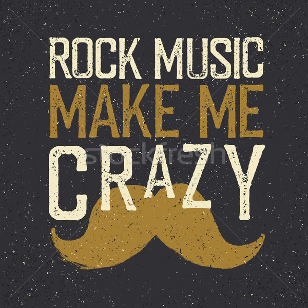 Vintage Rock Music label mustache. 'Rock music make me crazy'. G Stock photo © pashabo