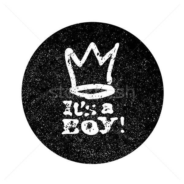 It's a boy lettering. Grunge monochrome circle background. Baby  Stock photo © pashabo