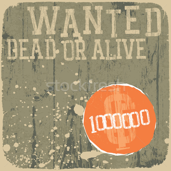 Wanted! Dead or alive. Retro styled poster. Stock photo © pashabo