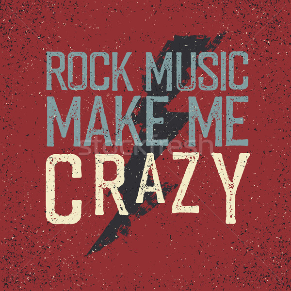Vintage label with lightning. 'Rock music make me crazy'. Grunge Stock photo © pashabo