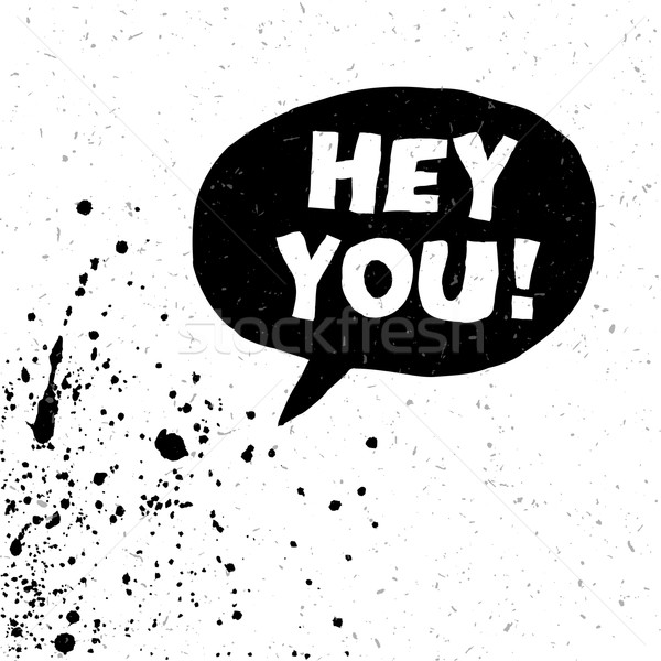 Hey You! Exclamation Words Vector Illustration. Black And White  Stock photo © pashabo