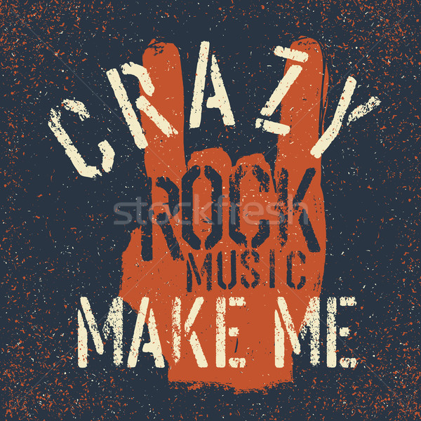 Grunge 'rock on' gesture with lettering. Rock music make me craz Stock photo © pashabo