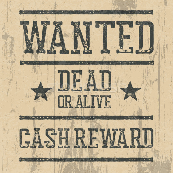 'Wanted' poster. Design template with Wanted sign and wooden tex Stock photo © pashabo