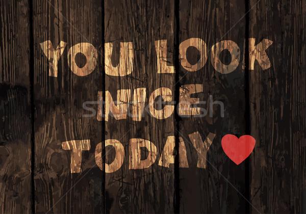Motivációs kifejezés fából készült deszkák textúra vektor Stock fotó © pashabo