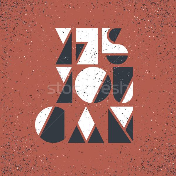 Motivierend Plakat ja kann Grunge Text Stock foto © pashabo