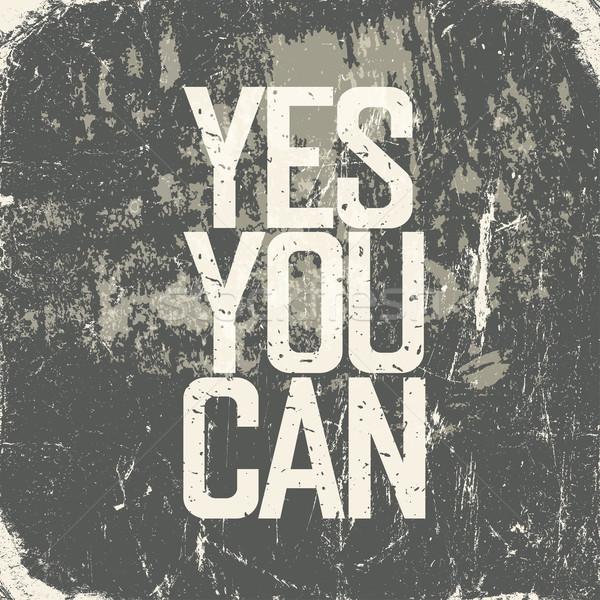 Motivasyon poster evet can grunge stil Stok fotoğraf © pashabo