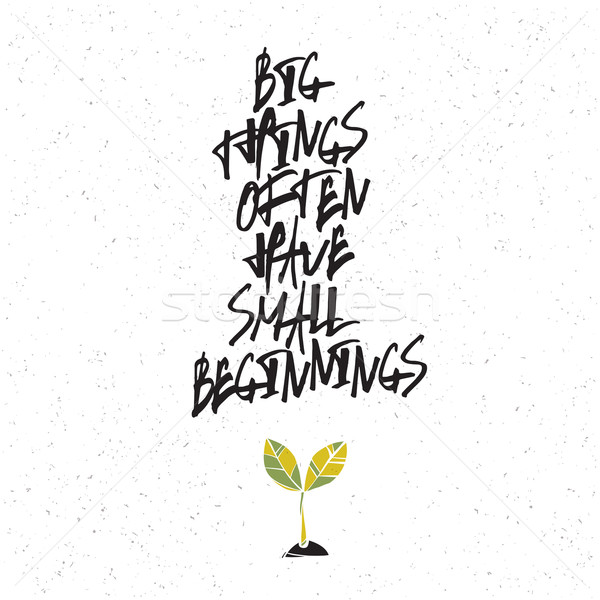 Motivation poster with green plant symbol. Big things often have Stock photo © pashabo