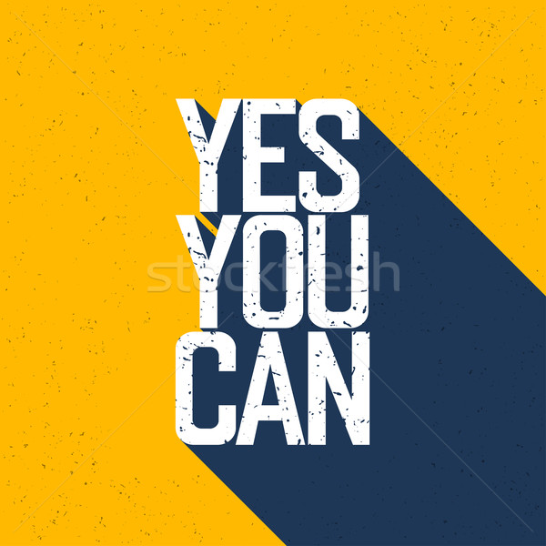 Motivational poster with lettering 'Yes You Can'. Shadows, on ye Stock photo © pashabo