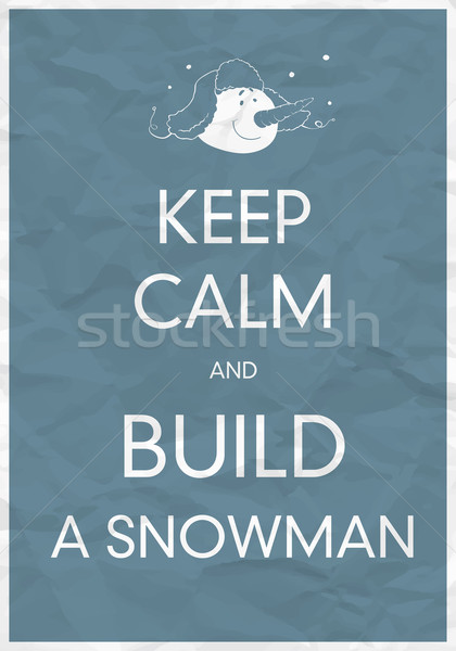 Keep Calm And Build a Snowman Stock photo © pashabo