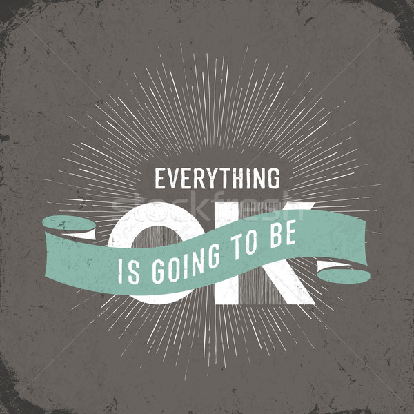 Vintage poster with 'Everything is going to be ok' Lettering Stock photo © pashabo
