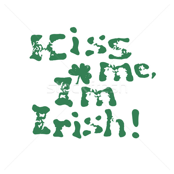 Kiss me, I am Irish. Lettering t-shirt design. Saint Patrick's D Stock photo © pashabo