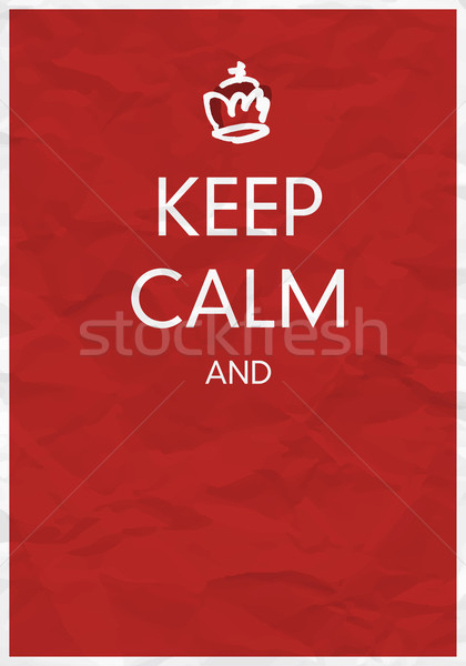 Keep Calm And... Design Template with Hand Drawn Crown Stock photo © pashabo