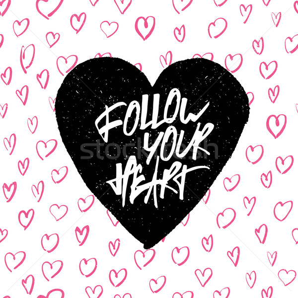 Inspirational quote 'Follow your heart'. Handwritten lettering i Stock photo © pashabo