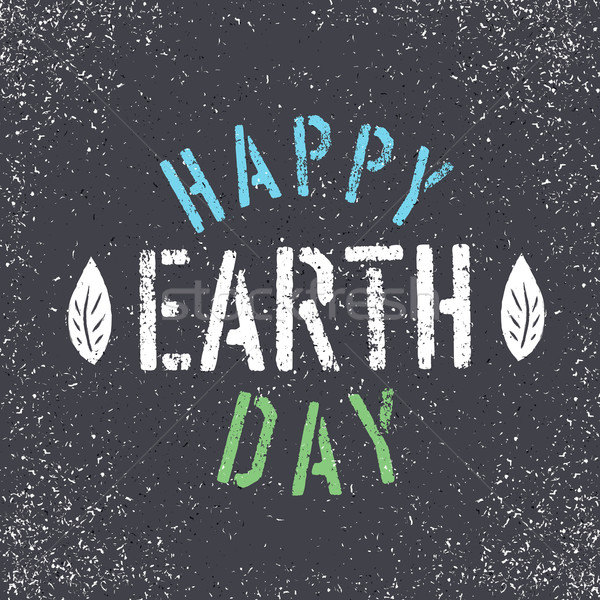 Happy Earth Day. Grunge lettering with Leaf symbol. Stencil grun Stock photo © pashabo